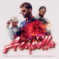 Acapella - Mikolas Josef, Fito Blanko, Frankie J