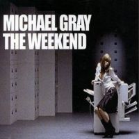 The Weekend - Michael Gray