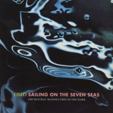 Sailing On The Seven Seas - OMD