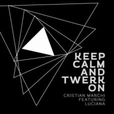 Keep Calm & Twerk On - Luciana, Cristian Marchi