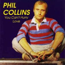 You Can't Hurry Love - Phil Collins